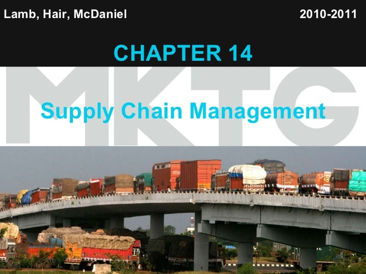 Lamb, Hair, McDaniel   CHAPTER 14 Supply Chain Management 2010-2011