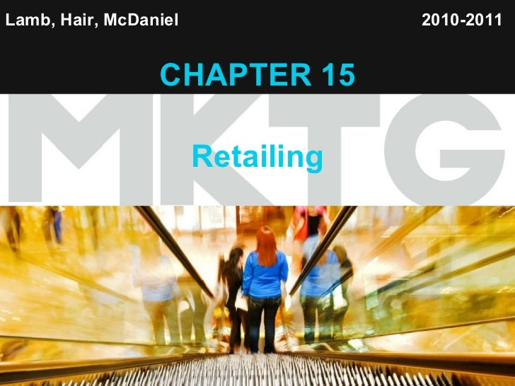 Lamb, Hair, McDaniel   CHAPTER 15 Retailing 2010-2011