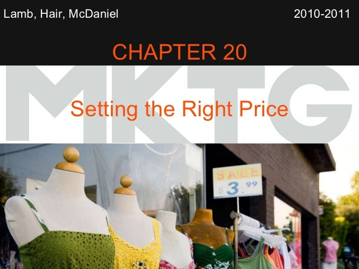 Lamb, Hair, McDaniel   CHAPTER 20 Setting the Right Price 2010-2011
