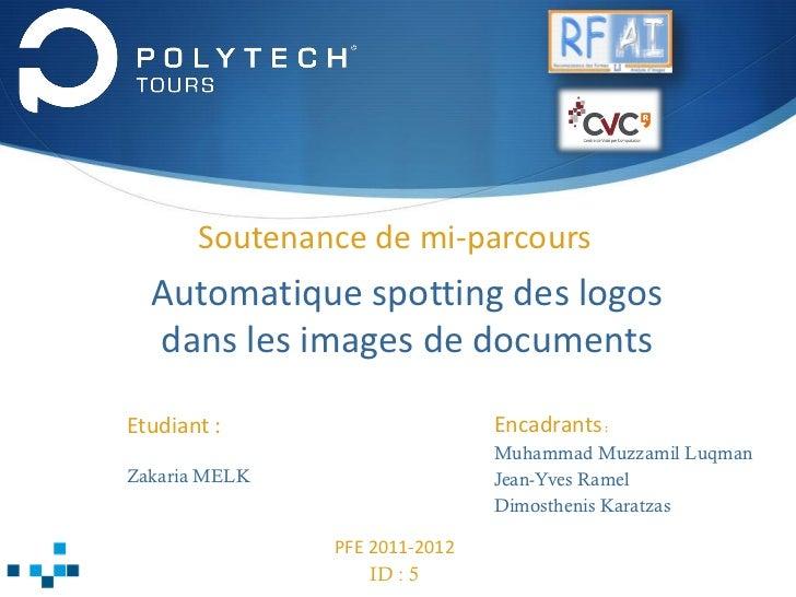 Soutenance de mi-parcours  Automatique spotting des logos  dans les images de documentsEtudiant :                     Enca...