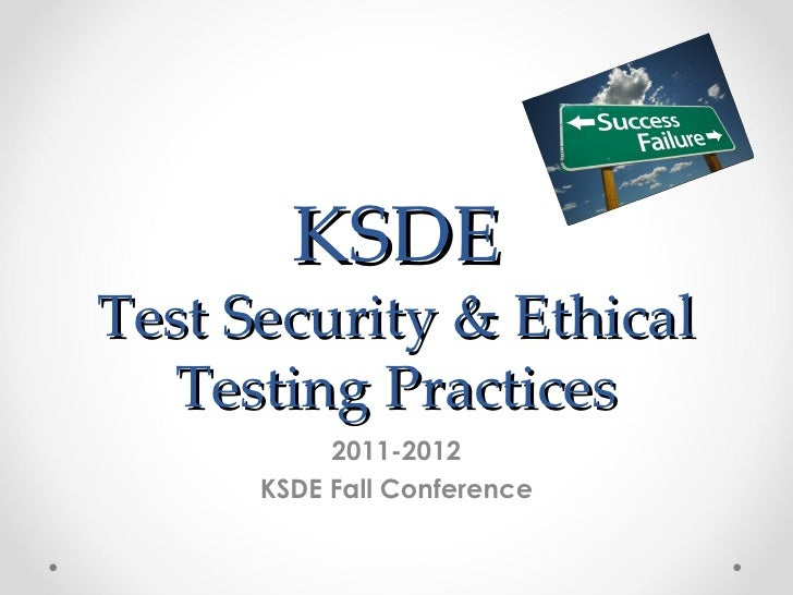 KSDETest Security & Ethical  Testing Practices           2011-2012      KSDE Fall Conference
