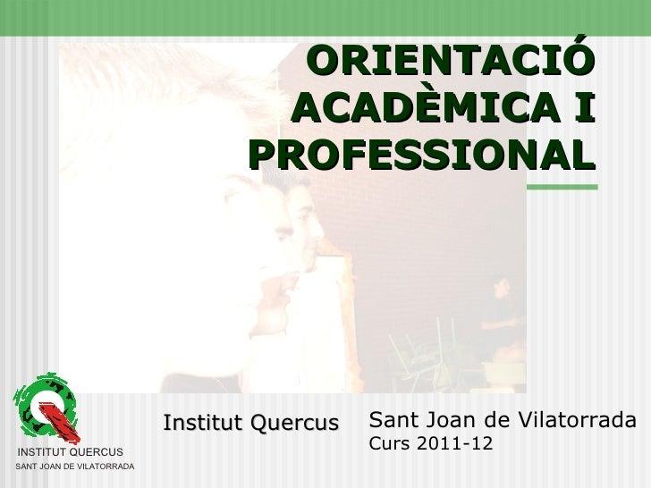 ORIENTACIÓ                                   ACADÈMICA I                                  PROFESSIONAL                    ...