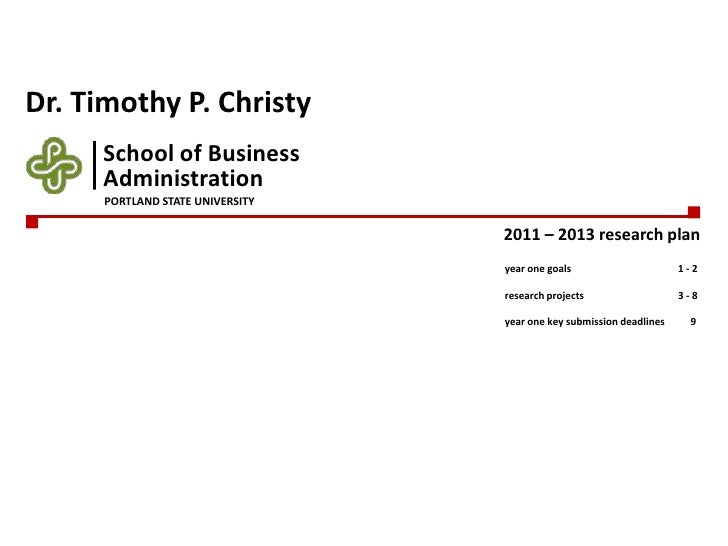 Dr. Timothy P. Christy<br />2011 – 2013 research plan<br />School of Business<br />year one goals1 - 2<br />research proj...