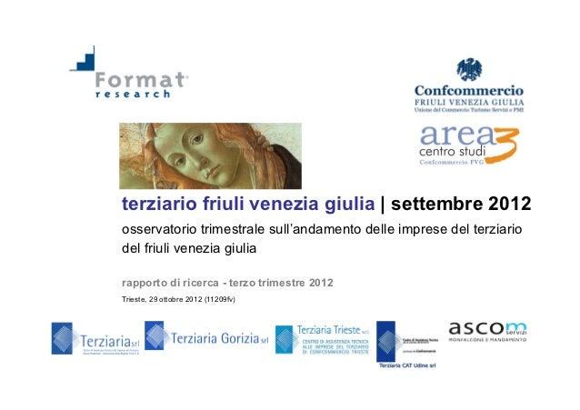 !terziario friuli venezia giulia | settembre 2012osservatorio trimestrale sull'andamento delle imprese del terziariodel fr...