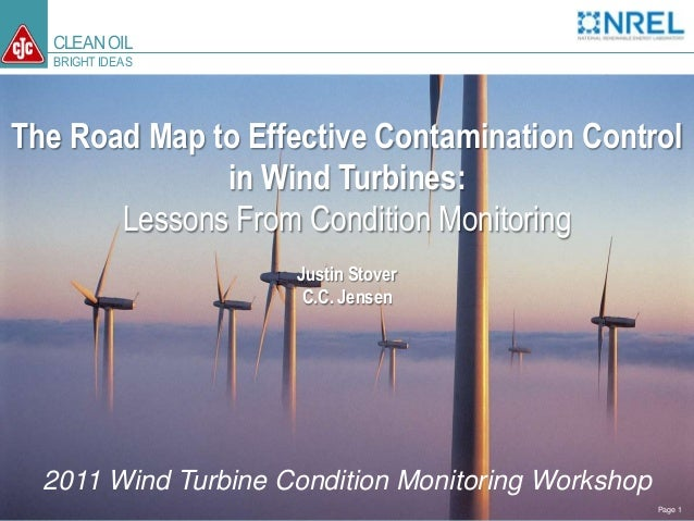 CLEANOIL BRIGHT IDEAS The Road Map to Effective Contamination Control in Wind Turbines: Lessons From Condition Monitoring ...