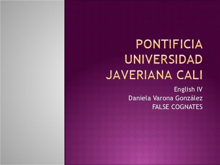 English IV Daniela Varona González FALSE COGNATES