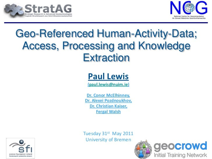 Geo-Referenced Human-Activity-Data; Access, Processing and Knowledge             Extraction              Paul Lewis       ...