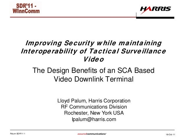 Palum SDR'11 1 18-Oct-11 Improving Security while maintaining Interoperability of Tactical Surveillance Video The Design B...