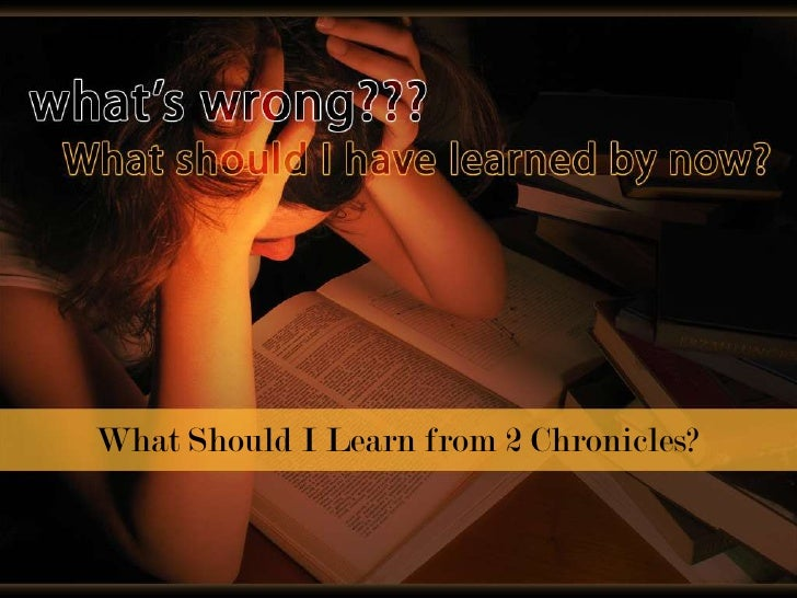 What Should I Learn from 2 Chronicles?<br />