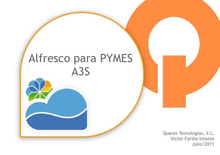 Alfresco para PYMES        A3S                      Queres Tecnologías, S.L.                         Victor Fariña Infante...