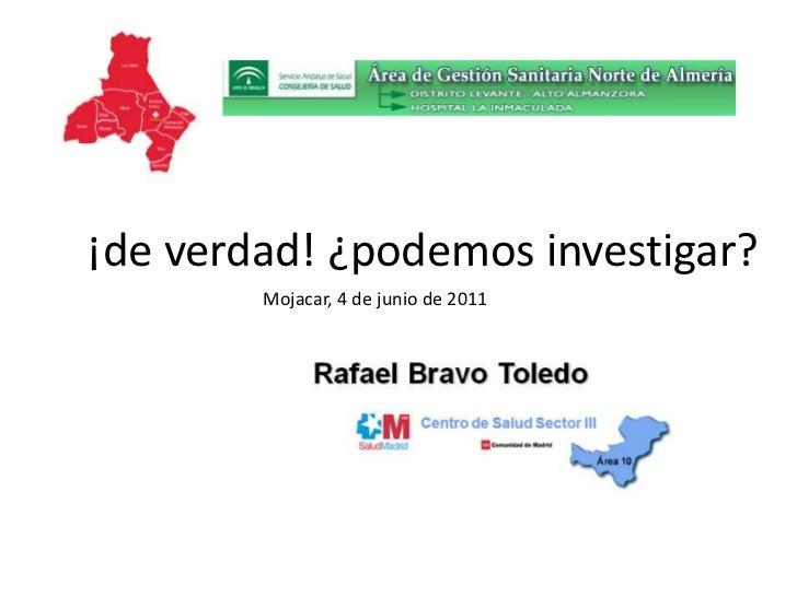 ¡de verdad! ¿podemos investigar?<br />Mojacar, 4 de junio de 2011<br />