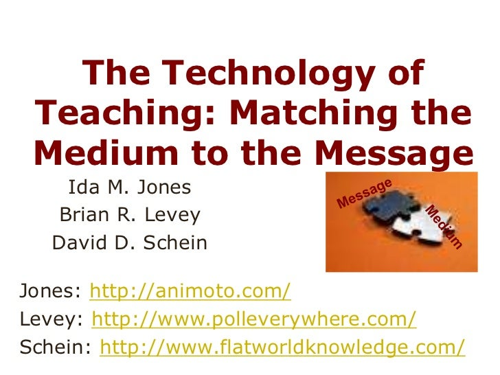 The Technology of Teaching: Matching the Medium to the Message<br />Ida M. Jones<br />Brian R. Levey<br />David D. Schein<...