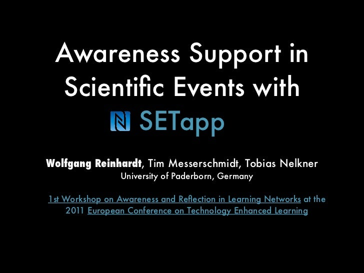 Awareness Support in Scientific Events with        SETappWolfgang Reinhardt, Tim Messerschmidt, Tobias Nelkner             ...