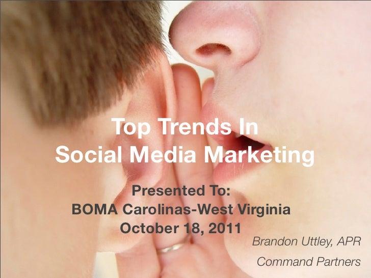 Top Trends InSocial Media Marketing       Presented To: BOMA Carolinas-West Virginia     October 18, 2011                 ...
