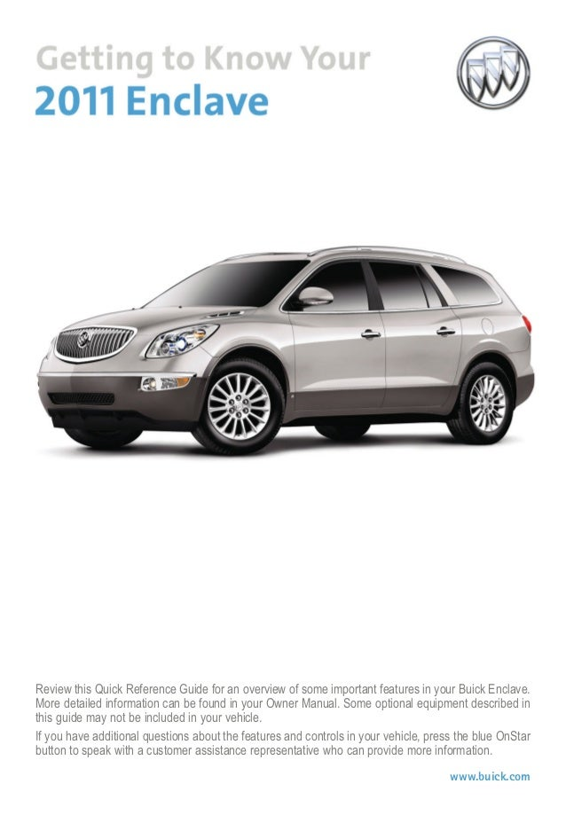 Review this Quick Reference Guide for an overview of some important features in your Buick Enclave. More detailed informat...