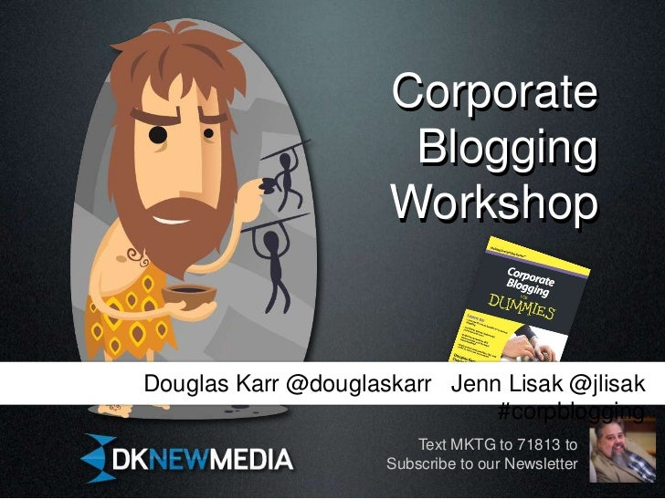 Corporate                      Blogging                     WorkshopDouglas Karr @douglaskarr Jenn Lisak @jlisak          ...