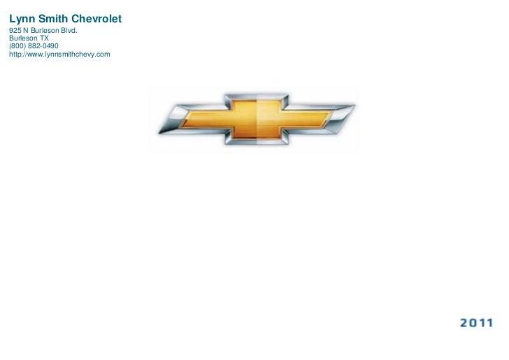 Lynn Smith Chevrolet925 N Burleson Blvd.Burleson TX(800) 882-0490http://www.lynnsmithchevy.com