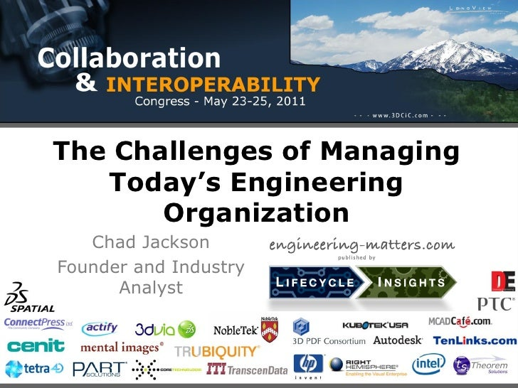 The Challenges of Managing   Today's Engineering       Organization   Chad JacksonFounder and Industry      Analyst