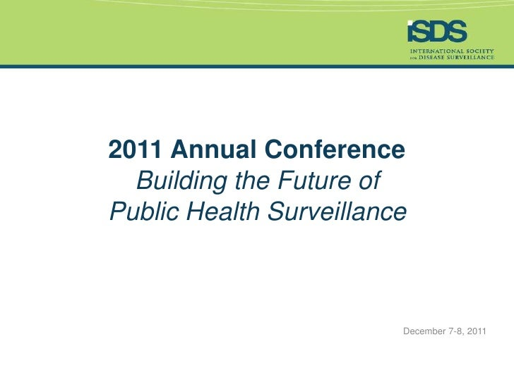 2011 Annual Conference  Building the Future ofPublic Health Surveillance                         December 7-8, 2011