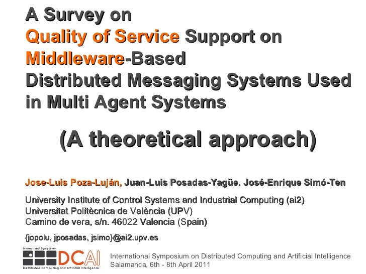 A Survey on Quality of Service   Support on Middleware -Based Distributed Messaging Systems Used in Multi Agent Systems   ...