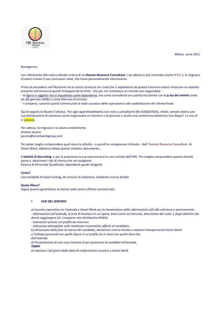 Milano anno 2011Buongiorno,con riferimento alla nostra attuale ricerca di un Human Resource Consultant ( da adesso in poi ...