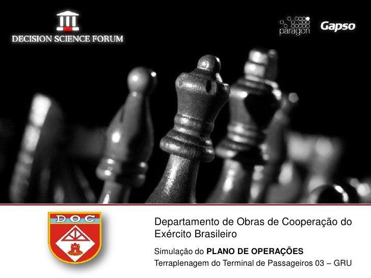 Departamento de Obras de Cooperação doExército BrasileiroSimulação do PLANO DE OPERAÇÕESTerraplenagem do Terminal de Passa...