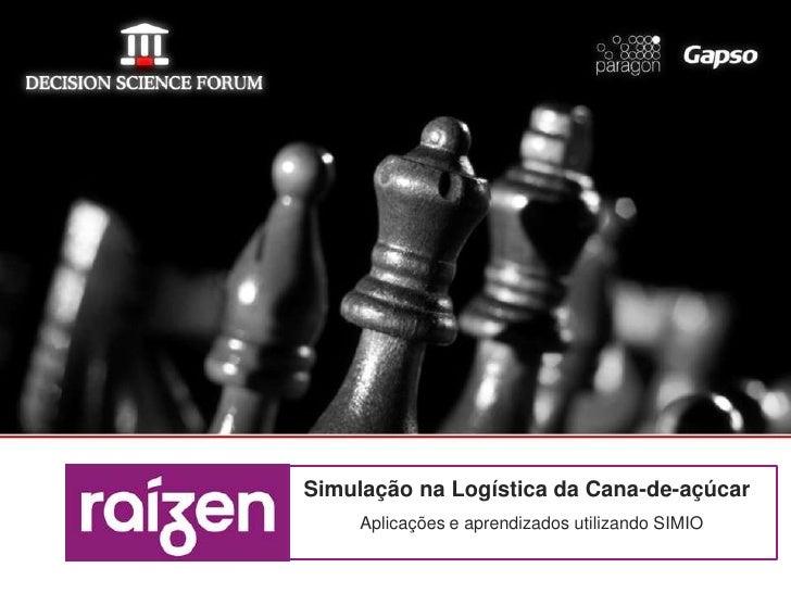 Simulação na Logística da Cana-de-açúcar     Aplicações e aprendizados utilizando SIMIO