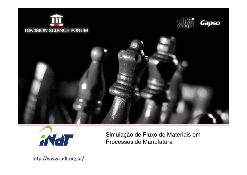 Simulação de Fluxo de Materiais em                          Processos de Manufaturahttp://www.indt.org.br/