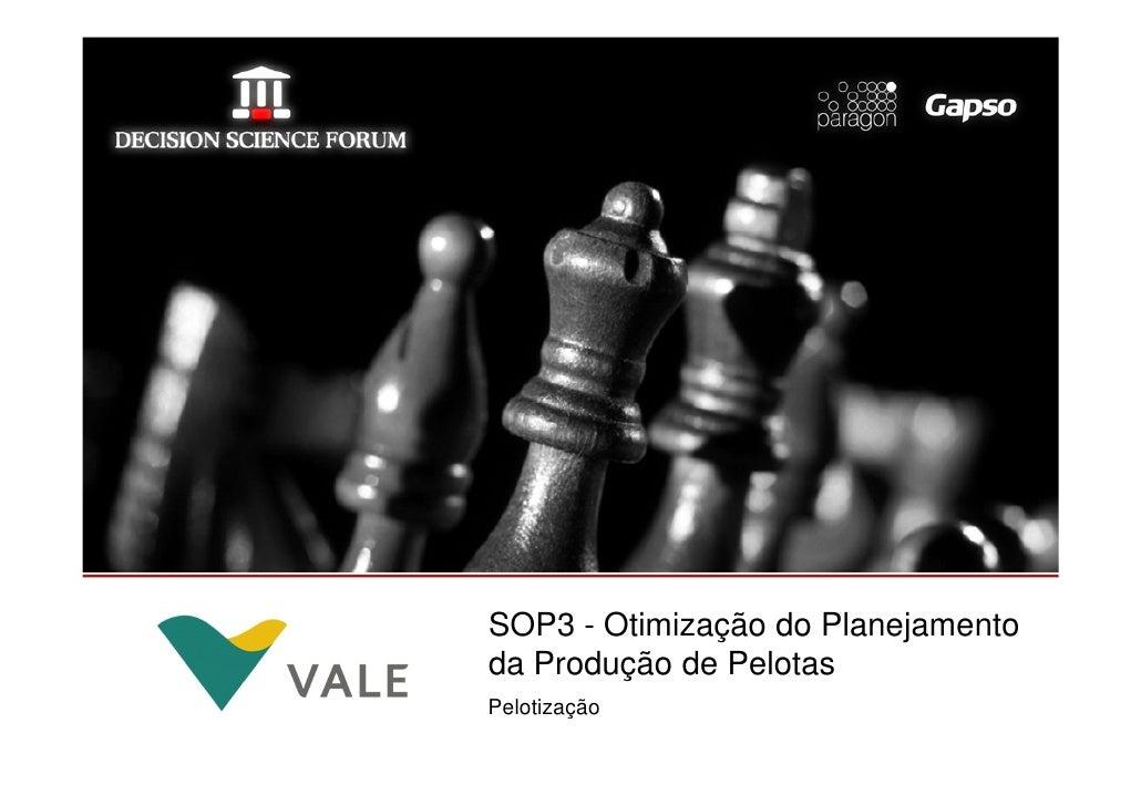 SOP3 - Otimização do Planejamentologomarca da sua  empresa aqui                   da Produção de Pelotas                  ...