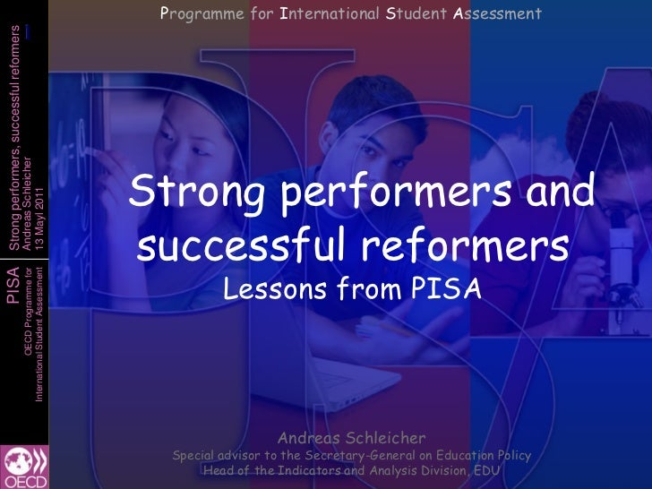 Programme for International Student Assessment<br />Strong performers and successful reformersLessons from PISA<br />Andre...