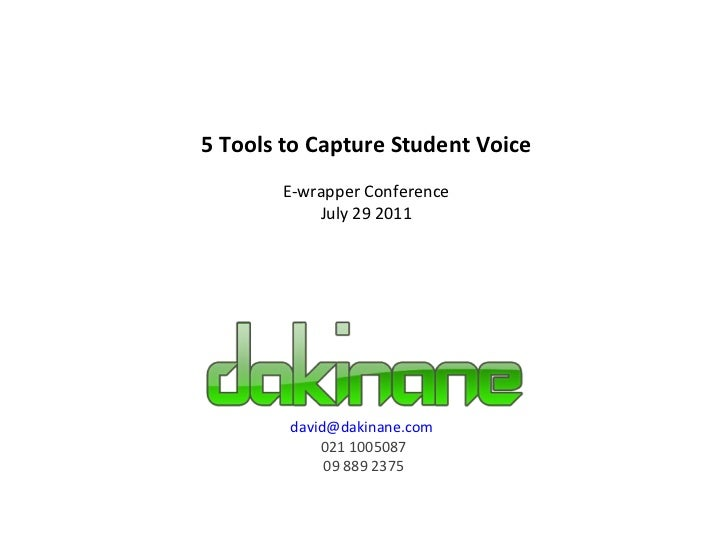 [email_address]   021 1005087 09 889 2375 5 Tools to Capture Student Voice E-wrapper Conference July 29 2011