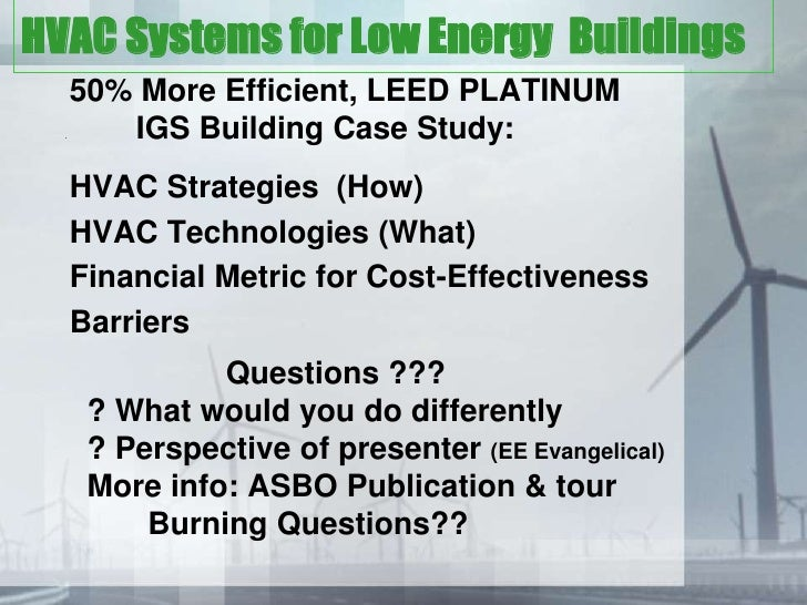 HVAC Systems for Low Energy Buildings      50% More Efficient, LEED PLATINUM  .      IGS Building Case Study:      HVAC St...