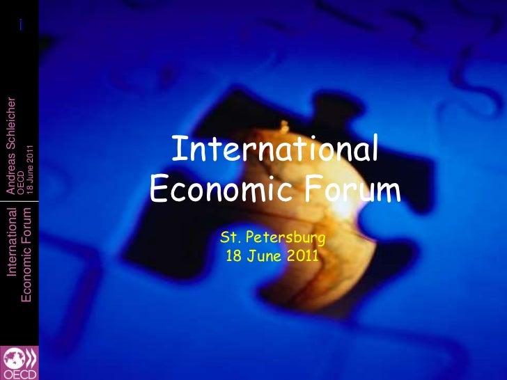 InternationalEconomic Forum<br />St. Petersburg18 June 2011<br />