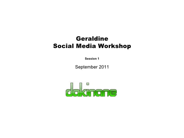 Geraldine Social Media Workshop Session 1 September 2011