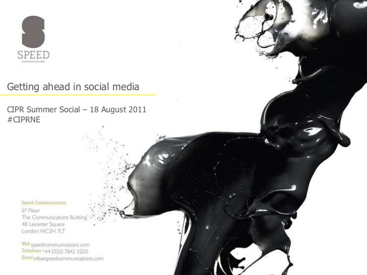 Getting ahead in social mediaCIPR Summer Social – 18 August 2011#CIPRNE<br />