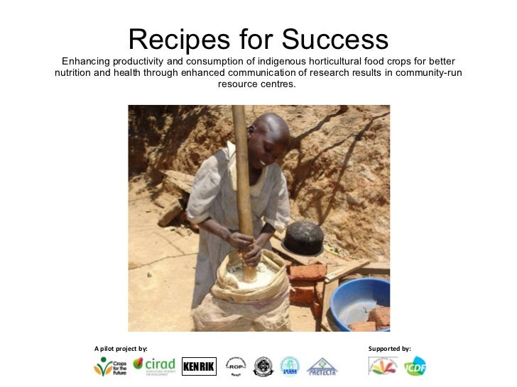 Recipes for Success Enhancing productivity and consumption of indigenous horticultural food crops for better nutrition and...
