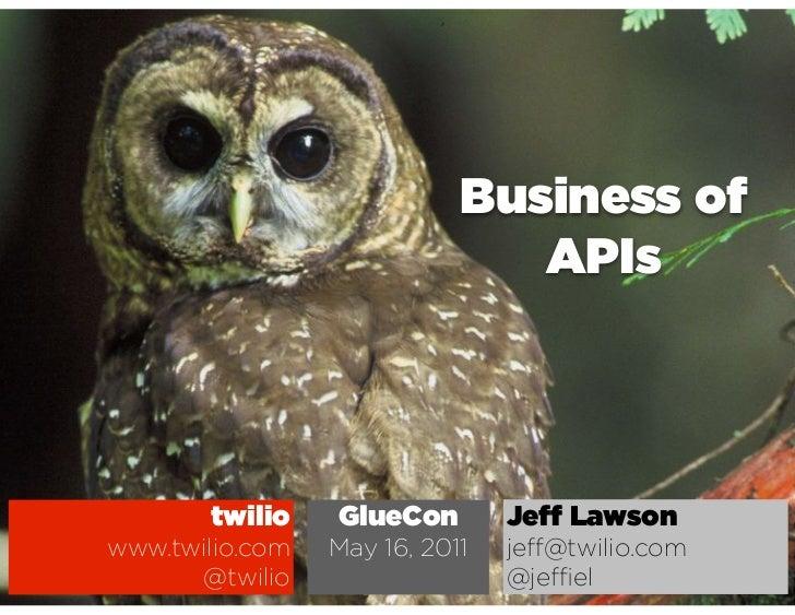 Business of                               APIs       twilio    GlueCon        Je   Lawsonwww.twilio.com   May 16, 2011   j...