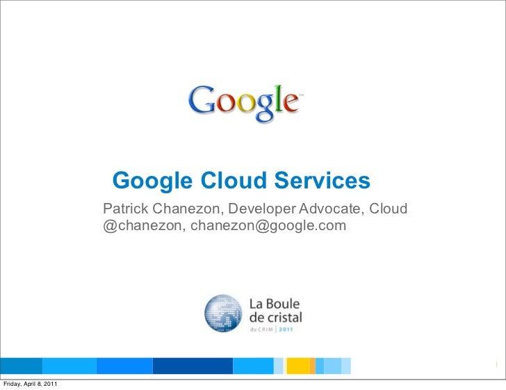 Google Cloud Services                        Patrick Chanezon, Developer Advocate, Cloud                        @chanezon,...