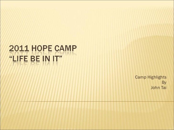 Camp Highlights By John Tai