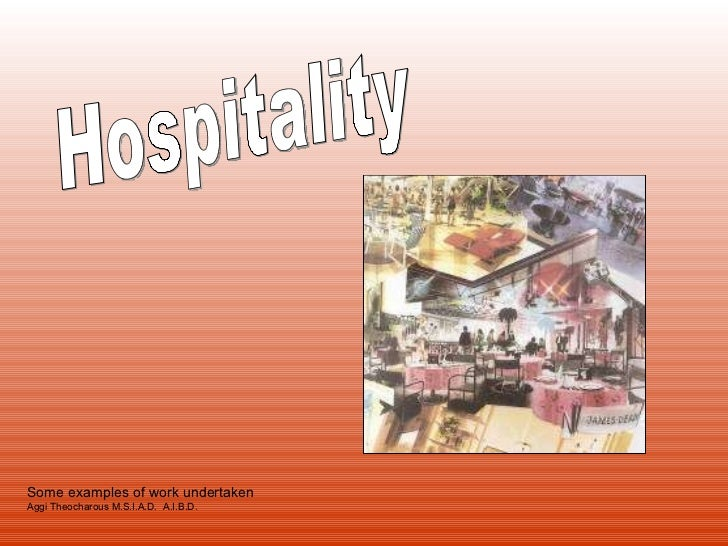 Some examples of work undertaken Aggi Theocharous M.S.I.A.D.  A.I.B.D. Hospitality