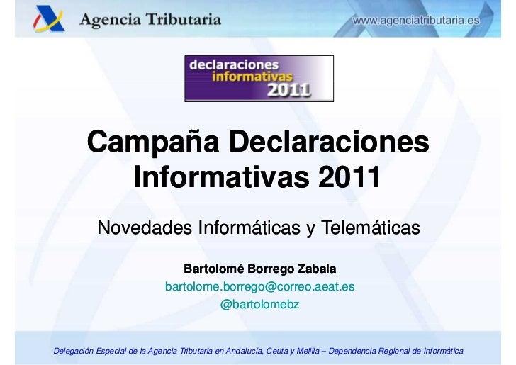 Campaña Declaraciones           Informativas 2011            Novedades Informáticas y Telemáticas                         ...