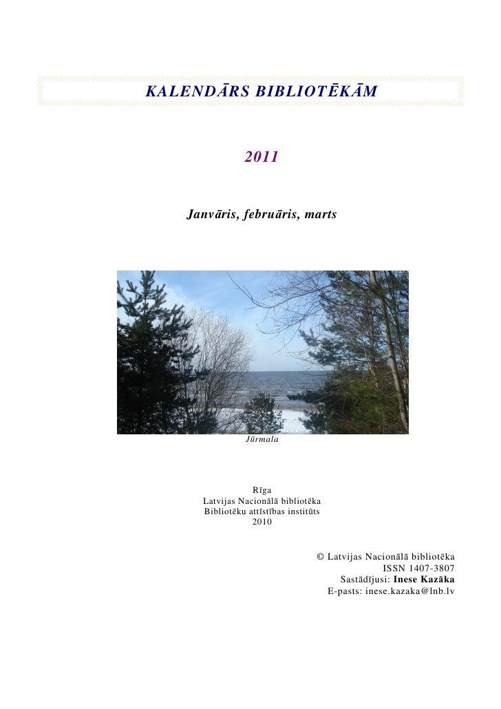 KALENDĀRS BIBLIOTĒKĀM                2011   Janvāris, februāris, marts                Jūrmala                 Rīga     Lat...