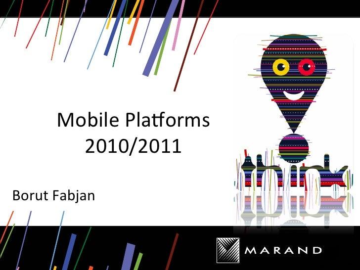 Mobile Pla*orms            2010/2011 Borut Fabjan