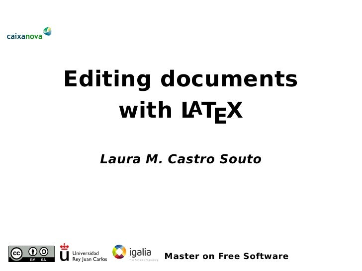Editing documents     with L TEX           A  Laura M. Castro Souto          Master on Free Software