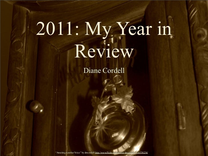 "2011: My Year in    Review                            Diane Cordell  ""Awaiting Another Voice"" by dmcordell http://www.flic..."