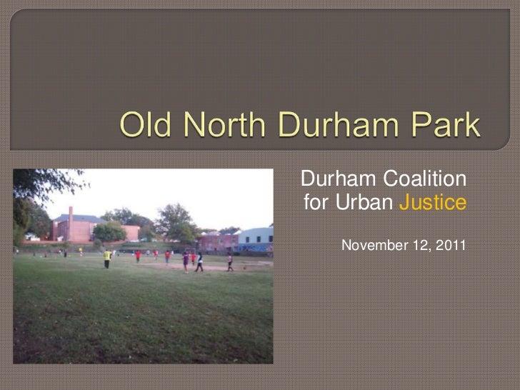 Durham Coalitionfor Urban Justice    November 12, 2011