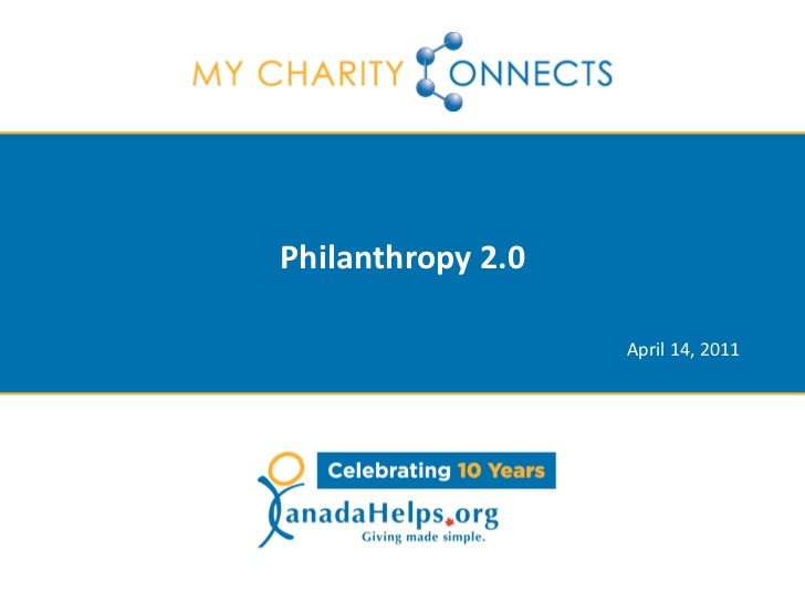 Philanthropy 2.0                   April 14, 2011