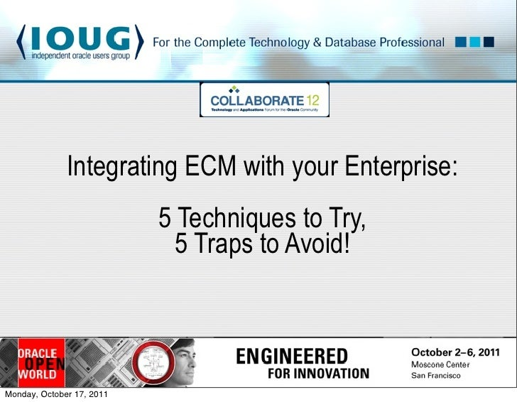 Integrating ECM with your Enterprise:                           5 Techniques to Try,                             5 Traps t...
