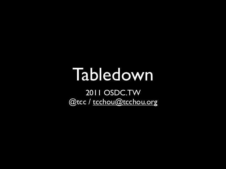 Tabledown    2011 OSDC.TW@tcc / tcchou@tcchou.org