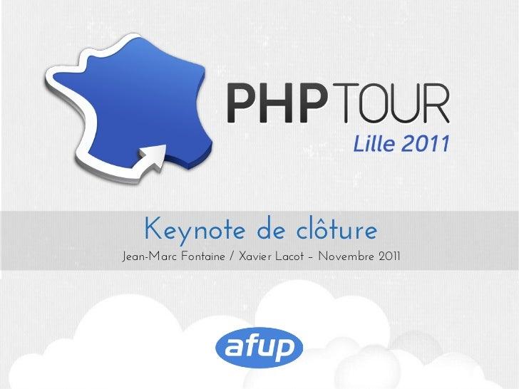 Keynote de clôtureJean-Marc Fontaine / Xavier Lacot – Novembre 2011